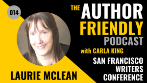 SFWC Director Laurie McLean Gets Author Friendly